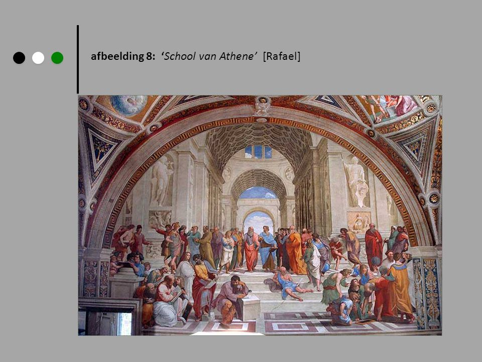 afbeelding 8: 'School van Athene' [Rafael]
